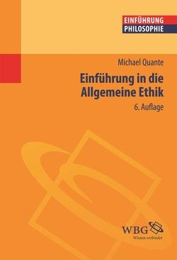 Einführung in die allgemeine Ethik von Quante,  Michael