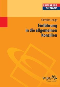 Einführung in die allgemeinen Konzilien von Lange,  Christian