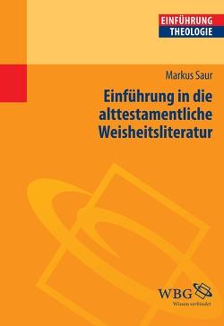 Einführung in die alttestamentliche Weisheitsliteratur von Saur,  Markus