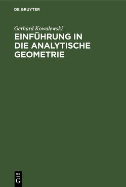 Einführung in die analytische Geometrie von Kowalewski,  Gerhard
