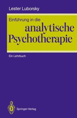 Einführung in die analytische Psychotherapie von Grünzig,  H.J., Kächele,  H., Luborsky,  Lester