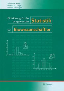 Einführung in die angewandte Statistik für Biowissenschaftler von Junge,  Monika M., Kesel,  Antonia, Nachtigall,  W.