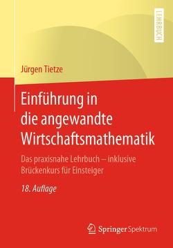 Einführung in die angewandte Wirtschaftsmathematik von Tietze,  Jürgen