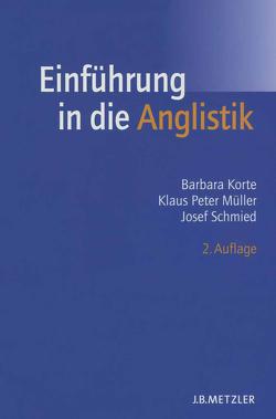 Einführung in die Anglistik von Korte,  Barbara, Müller,  Klaus Peter, Schmied,  Josef