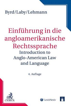 Einführung in die anglo-amerikanische Rechtssprache von Byrd,  B. Sharon, Laby,  Arthur B., Lehmann,  Matthias