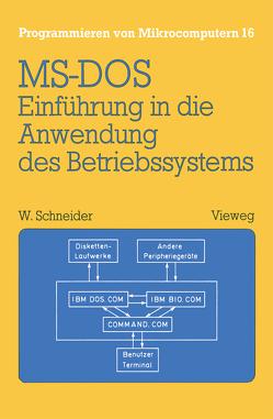 Einführung in die Anwendung des Betriebssystems MS-DOS von Schneider,  Wolfgang