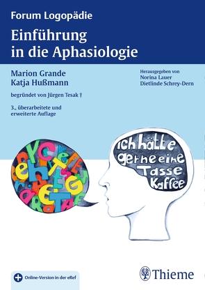 Einführung in die Aphasiologie von Grande,  Marion, Hußmann,  Katja