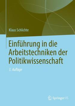 Einführung in die Arbeitstechniken der Politikwissenschaft von Schlichte,  Klaus, Sievers,  Julia