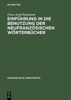 Einführung in die Benutzung der neufranzösischen Wörterbücher von Hausmann,  Franz Josef