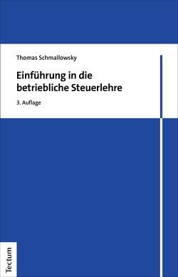 Einführung in die betriebliche Steuerlehre von Schmallowsky,  Thomas