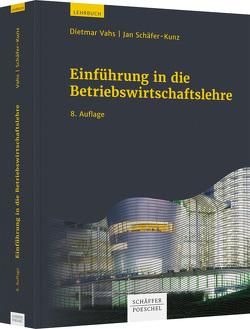 Einführung in die Betriebswirtschaftslehre von Schäfer-Kunz,  Jan, Vahs,  Dietmar