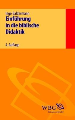 Einführung in die biblische Didaktik von Baldermann,  Ingo