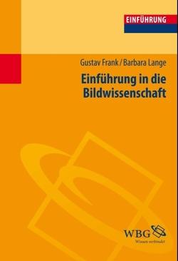 Einführung in die Bildwissenschaft von Frank,  Gustav, Lange,  Barbara