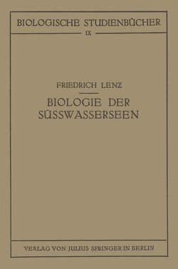 Einführung in die Biologie der Süsswasserseen von Lenz,  Friedrich, Schoenichen,  Walther
