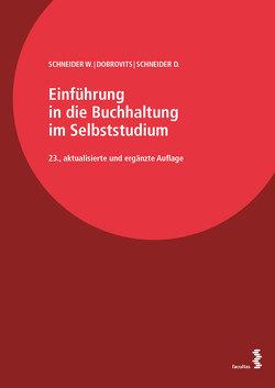 Einführung in die Buchhaltung im Selbststudium von Dobrovits,  Ingrid, Schneider,  Dieter, Schneider,  Wilfried