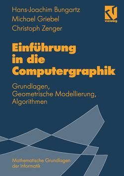Einführung in die Computergraphik von Bungartz,  Hans-Joachim, Griebel,  Michael, Zenger,  Christoph