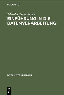Einführung in die Datenverarbeitung von Dworatschek,  Sebastian