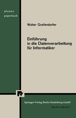 Einführung in die Datenverarbeitung für Informatiker von Grafendorfer,  W.