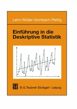 Einführung in die Deskriptive Statistik von Lehn,  Jürgen, Müller-Gronbach,  Thomas, Rettig,  Stefan