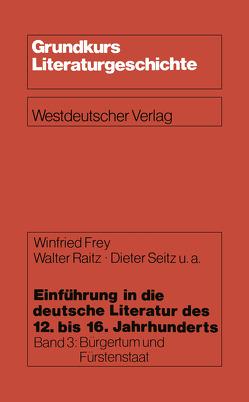 Einführung in die deutsche Literatur des 12. bis 16. Jahrhunderts von Frey,  Winfried, Kartschoke,  Dieter, Raitz,  Walter, Seitz,  Dieter