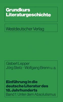 Einführung in die deutsche Literatur des 18. Jahrhunderts von Brenn,  Wolfgang u. a., Lepper,  Gisbert, Steitz,  Jörg