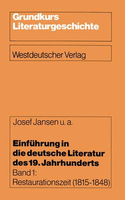 Einführung in die deutsche Literatur des 19. Jahrhunderts von Heizmann,  Berthold, Jansen,  Josef, Jürgen,  Hein