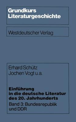 Einführung in die deutsche Literatur des 20. Jahrhunderts von Brode,  Hanspeter, Schütz,  Erhard, Vogt,  Jochen u. a.