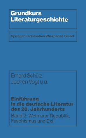 Einführung in die deutsche Literatur des 20. Jahrhunderts von Bauer,  Karl W., Belke,  Horst, Schütz,  Erhard, Vogt,  Jochen u. a.