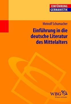 Einführung in die deutsche Literatur des Mittelalters von Bogdal,  Klaus-Michael, Grimm,  Gunter E., Schumacher,  Meinolf