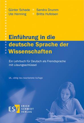 Einführung in die deutsche Sprache der Wissenschaften von Drumm,  Sandra, Henning,  Ute, Hufeisen,  Britta, Schade,  Günter