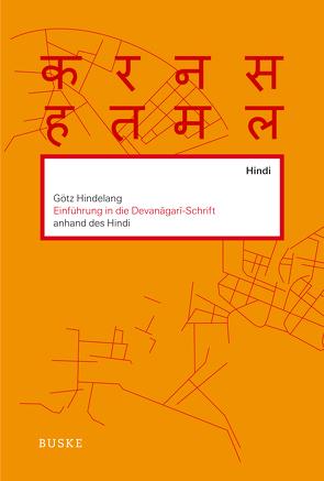 Einführung in die Devanagari-Schrift anhand des Hindi von Hindelang,  Götz