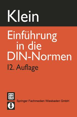 Einführung in die DIN-Normen von DIN Deutsches Institut für Normung e.V., Geschke,  H. W., Goethe,  W., Grode,  H.-P., Klein,  Martin, Krieg,  Klaus Günter, Orth,  K., Sälzer,  H. J., Wehrstedt,  A., Wende,  I., Zentner,  F.