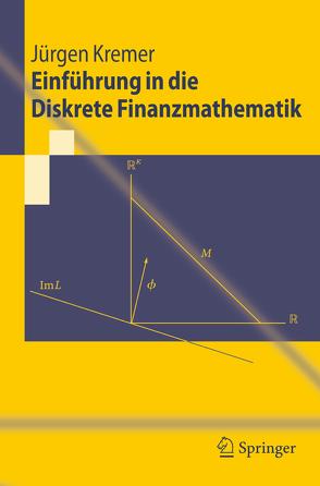 Einführung in die Diskrete Finanzmathematik von Kremer,  Jürgen