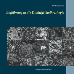 Einführung in die Dunkelfeldmikroskopie von Felder,  Matthias