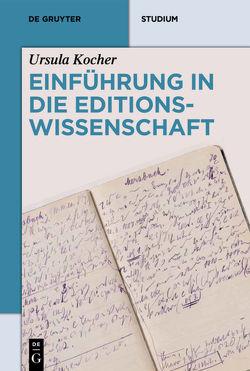 Einführung in die Editionswissenschaft von Kocher,  Ursula