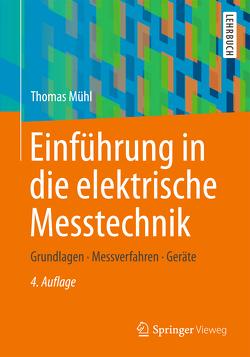 Einführung in die elektrische Messtechnik von Mühl,  Thomas