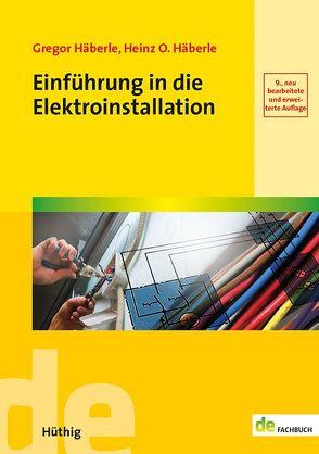 Einführung in die Elektroinstallation von Häberle,  Gregor, Häberle,  Heinz O.