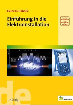 Einführung in die Elektroinstallation von Häberle,  Heinz O.