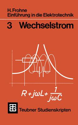 Einführung in die Elektrotechnik von Frohne,  H.