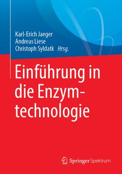 Einführung in die Enzymtechnologie von Jaeger,  Karl Erich, Lay,  Martin, Liese,  Andreas, Syldatk,  Christoph
