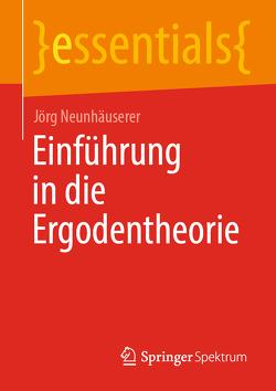 Einführung in die Ergodentheorie von Neunhäuserer,  Jörg