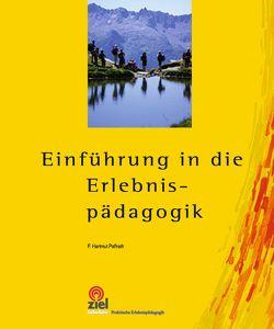 Einführung in die Erlebnispädagogik von Paffrath,  F. Hartmut
