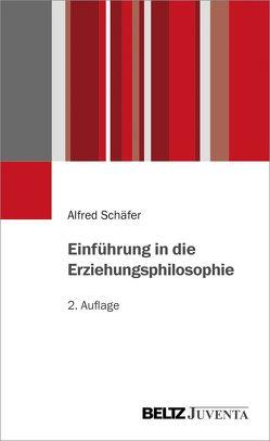 Einführung in die Erziehungsphilosophie von Schäfer,  Alfred