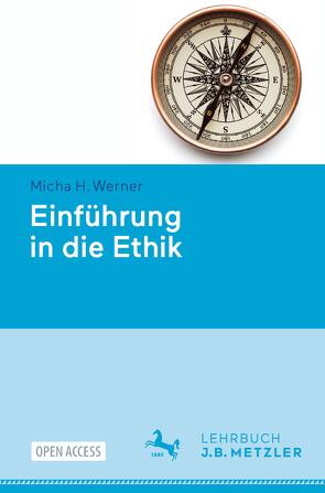 Einführung in die Ethik von Werner,  Micha H.