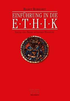 Einführung in die Ethik von Burkhardt,  Helmut