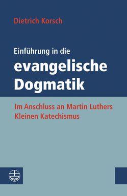 Einführung in die evangelische Dogmatik von Korsch,  Dietrich