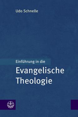 Einführung in die Evangelische Theologie von Schnelle,  Udo