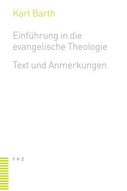 Einführung in die evangelische Theologie von Barth,  Karl, Frettlöh,  Magdalene L, Käser-Braun,  Matthias, von Allmen-Mäder,  Dominik