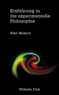 Einführung in die experimentelle Philosophie von Mukerji,  Nikil