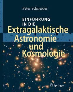 Einführung in die Extragalaktische Astronomie und Kosmologie von Schneider,  Peter